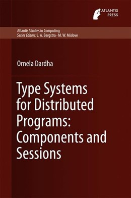 Abbildung von Dardha | Type Systems for Distributed Programs: Components and Sessions | 1. Auflage | 2016 | beck-shop.de