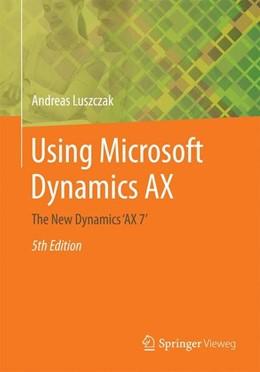 Abbildung von Luszczak | Using Microsoft Dynamics AX | 5. Auflage | 2016 | beck-shop.de