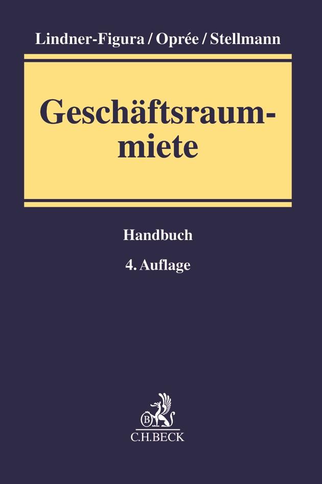 Geschäftsraummiete | Lindner-Figura / Oprée / Stellmann | 4., neu bearbeitete Auflage, 2017 | Buch (Cover)