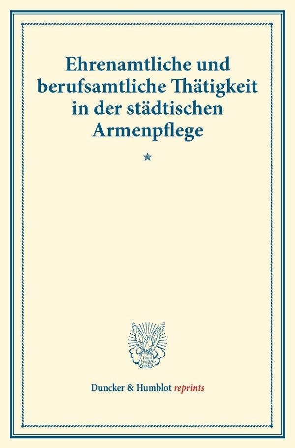 Abbildung von Ehrenamtliche und berufsamtliche Thätigkeit in der städtischen Armenpflege. | 2016