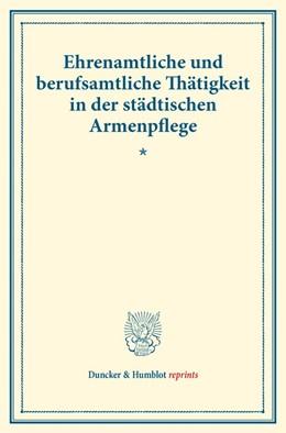 Abbildung von Ehrenamtliche und berufsamtliche Thätigkeit in der städtischen Armenpflege. | 2016 | (Schriften des deutschen Verei...