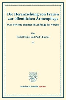 Abbildung von Osius / Chuchul | Die Heranziehung von Frauen zur öffentlichen Armenpflege. | 2016 | Zwei Berichte erstattet im Auf...