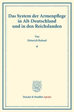 Abbildung von Ruland | Das System der Armenpflege in Alt-Deutschland und in den Reichslanden. | 1. Auflage | 2016 | beck-shop.de