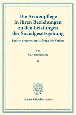 Abbildung von Brinkmann   Die Armenpflege in ihren Beziehungen zu den Leistungen der Socialgesetzgebung.   2016   Bericht erstattet im Auftrage ...