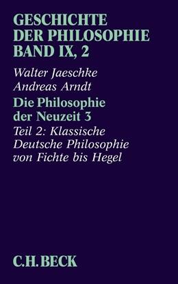 Abbildung von Arndt, Andreas; Jaeschke, Walter | Geschichte der Philosophie, Band 9/2: Die Philosophie der Neuzeit 3 | 2013 | Teil 2: Klassische Deutsche Ph...