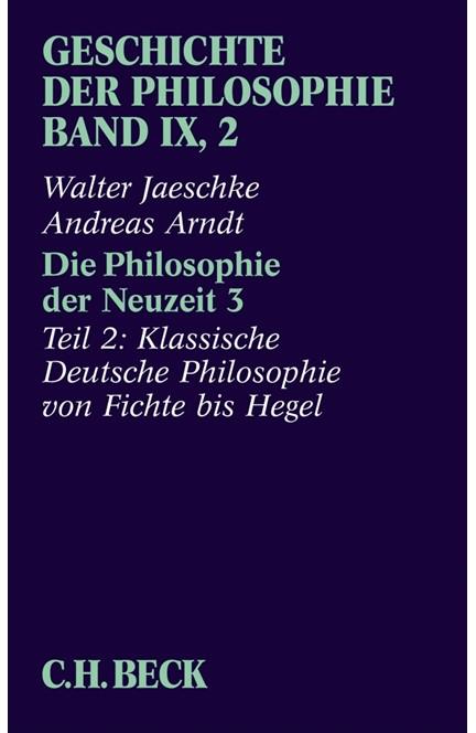 Cover: Andreas Arndt|Walter Jaeschke|Wolfgang Röd, Geschichte der Philosophie: Die Philosophie der Neuzeit 3