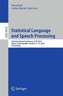 Abbildung von Král / Martín-Vide | Statistical Language and Speech Processing | 2016 | 4th International Conference, ...