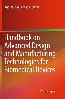 Abbildung von Lantada | Handbook on Advanced Design and Manufacturing Technologies for Biomedical Devices | Softcover reprint of the original 1st ed. 2013 | 2016