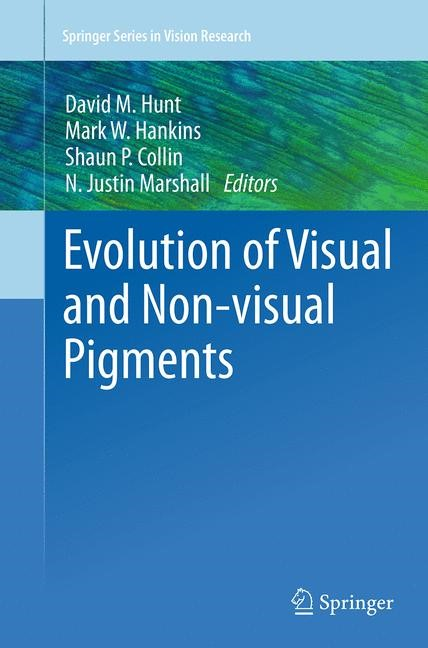 Abbildung von Hunt / Hankins / Collin / Marshall | Evolution of Visual and Non-visual Pigments | Softcover reprint of the original 1st ed. 2014 | 2016