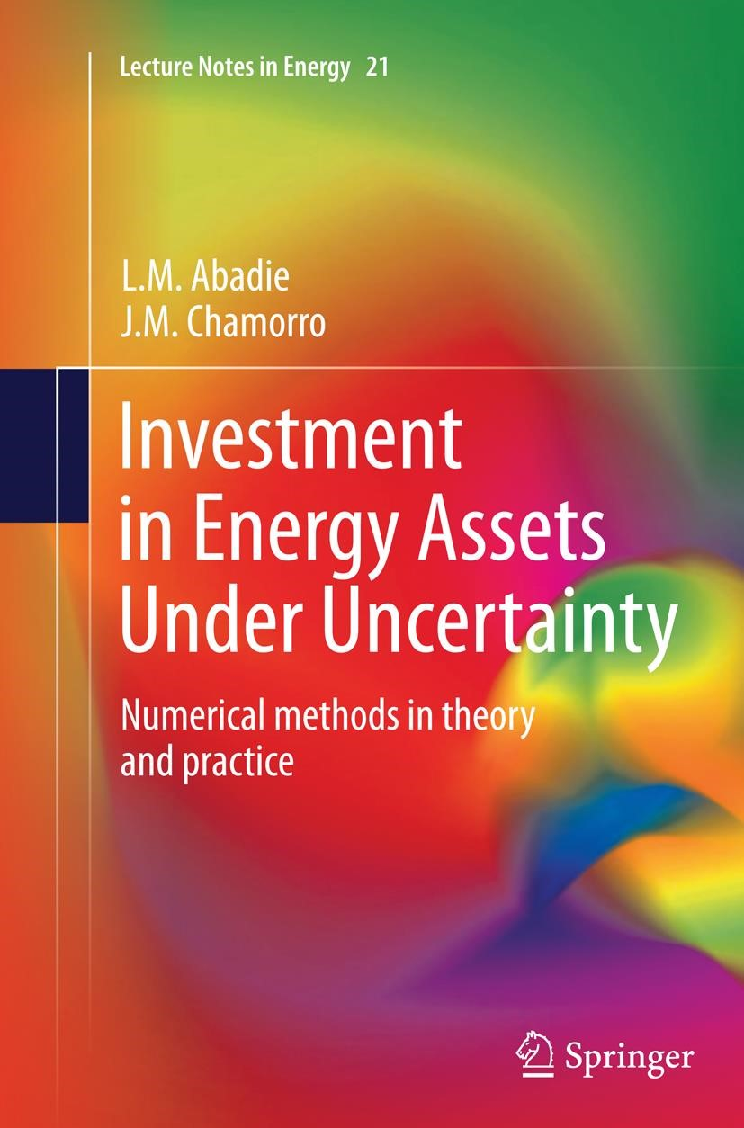 Investment in Energy Assets Under Uncertainty | Abadie / Chamorro | Softcover reprint of the original 1st ed. 2013, 2016 | Buch (Cover)