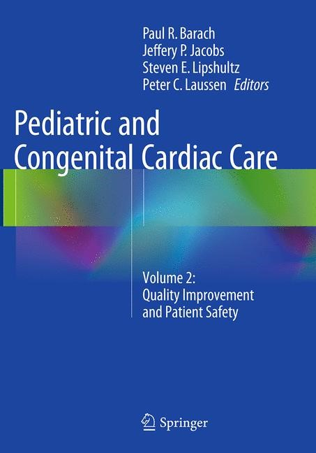 Abbildung von Barach / Jacobs / Lipshultz / Laussen | Pediatric and Congenital Cardiac Care | Softcover reprint of the original 1st ed. 2015 | 2016
