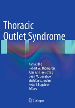 Abbildung von Illig / Thompson / Freischlag / Donahue / Jordan / Edgelow | Thoracic Outlet Syndrome | Softcover reprint of the original 1st ed. 2013 | 2016