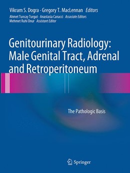 Abbildung von Dogra / MacLennan | Genitourinary Radiology: Male Genital Tract, Adrenal and Retroperitoneum | Softcover reprint of the original 1st ed. 2013 | 2016 | The Pathologic Basis
