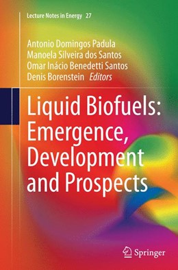 Abbildung von Domingos Padula / Silveira dos Santos / Benedetti Santos / Borenstein | Liquid Biofuels: Emergence, Development and Prospects | Softcover reprint of the original 1st ed. 2014 | 2016 | 27