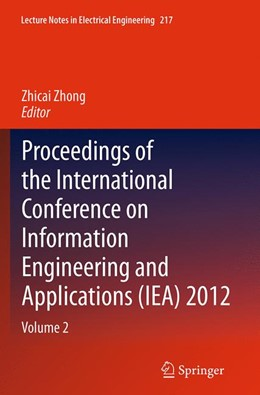 Abbildung von Zhong | Proceedings of the International Conference on Information Engineering and Applications (IEA) 2012 | Softcover reprint of the original 1st ed. 2013 | 2016 | Volume 2 | 217
