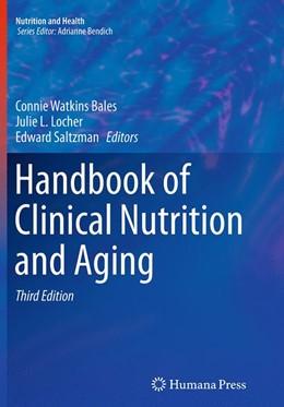 Abbildung von Bales / Locher / Saltzman | Handbook of Clinical Nutrition and Aging | Softcover reprint of the original 3rd ed. 2015 | 2016