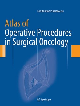 Abbildung von Karakousis   Atlas of Operative Procedures in Surgical Oncology   Softcover reprint of the original 1st ed. 2015   2016