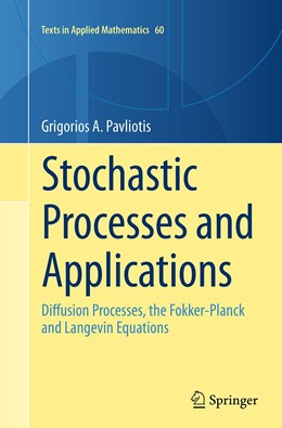 Abbildung von Pavliotis   Stochastic Processes and Applications   Softcover reprint of the original 1st ed. 2014   2016   Diffusion Processes, the Fokke...   60