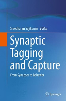 Abbildung von Sajikumar | Synaptic Tagging and Capture | Softcover reprint of the original 1st ed. 2015 | 2016 | From Synapses to Behavior