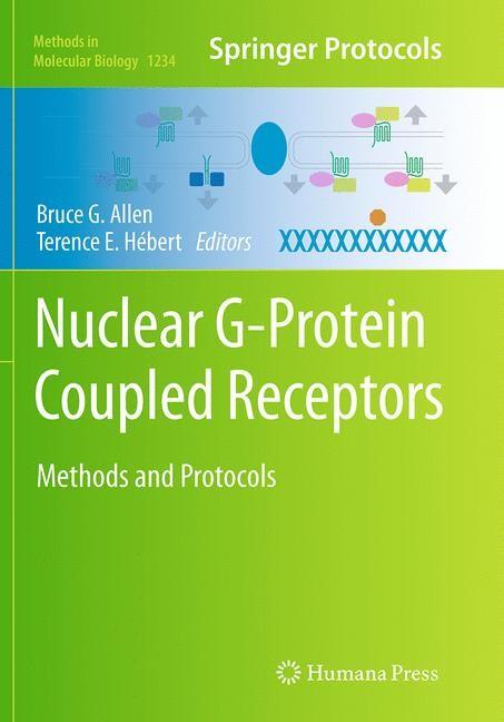 Abbildung von Allen / Hébert   Nuclear G-Protein Coupled Receptors   Softcover reprint of the original 1st ed. 2015   2016