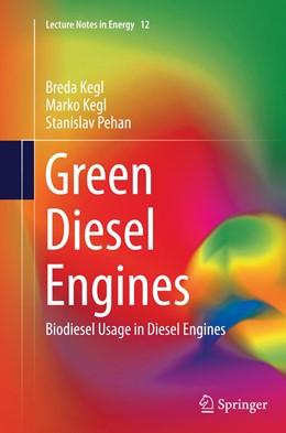 Abbildung von Kegl / Pehan | Green Diesel Engines | Softcover reprint of the original 1st ed. 2013 | 2016 | Biodiesel Usage in Diesel Engi... | 12