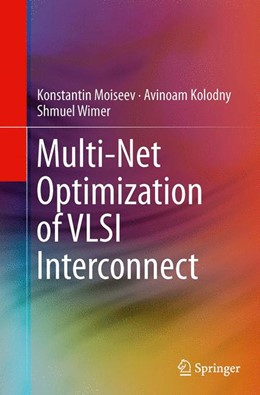 Abbildung von Moiseev / Kolodny / Wimer | Multi-Net Optimization of VLSI Interconnect | Softcover reprint of the original 1st ed. 2015 | 2016