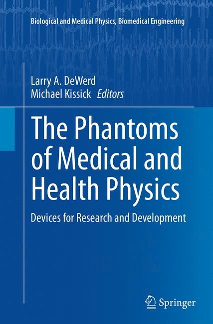 Abbildung von DeWerd / Kissick | The Phantoms of Medical and Health Physics | Softcover reprint of the original 1st ed. 2014 | 2016