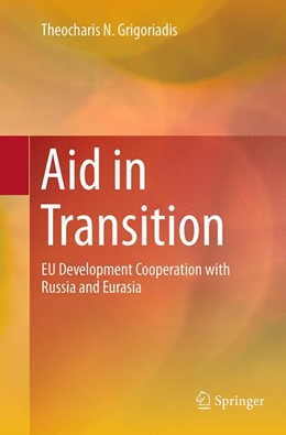 Abbildung von Grigoriadis | Aid in Transition | Softcover reprint of the original 1st ed. 2015 | 2016 | EU Development Cooperation wit...