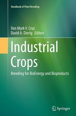 Abbildung von Cruz / Dierig | Industrial Crops | Softcover reprint of the original 1st ed. 2015 | 2016 | Breeding for BioEnergy and Bio... | 9