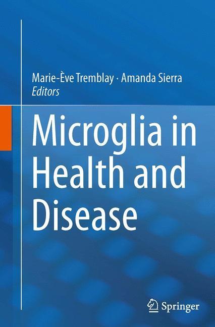 Abbildung von Tremblay / Sierra | Microglia in Health and Disease | Softcover reprint of the original 1st ed. 2014 | 2016