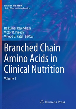 Abbildung von Rajendram / Preedy / Patel | Branched Chain Amino Acids in Clinical Nutrition | Softcover reprint of the original 1st ed. 2015 | 2016 | Volume 1