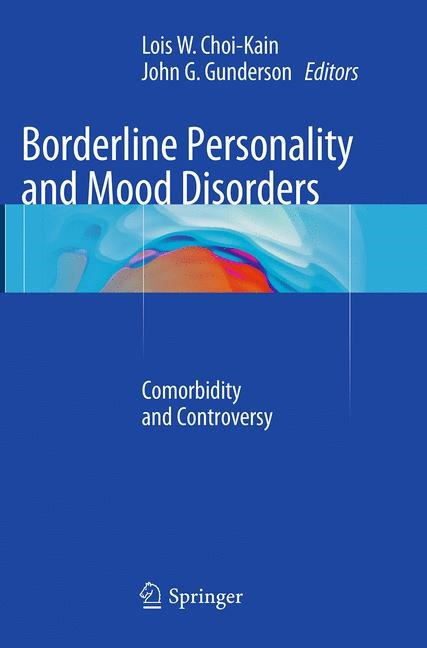 Abbildung von Choi-Kain / Gunderson   Borderline Personality and Mood Disorders   Softcover reprint of the original 1st ed. 2015   2016