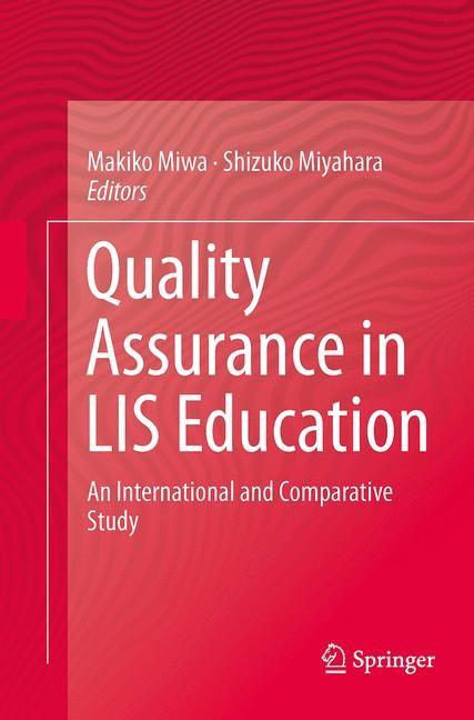 Abbildung von Miwa / Miyahara | Quality Assurance in LIS Education | Softcover reprint of the original 1st ed. 2015 | 2016