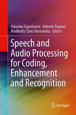Abbildung von Ogunfunmi / Togneri / Narasimha | Speech and Audio Processing for Coding, Enhancement and Recognition | Softcover reprint of the original 1st ed. 2015 | 2016