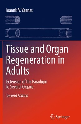Abbildung von Yannas | Tissue and Organ Regeneration in Adults | Softcover reprint of the original 2nd ed. 2015 | 2016 | Extension of the Paradigm to S...