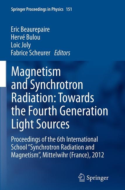 Abbildung von Beaurepaire / Bulou / Joly / Scheurer | Magnetism and Synchrotron Radiation: Towards the Fourth Generation Light Sources | Softcover reprint of the original 1st ed. 2013 | 2016