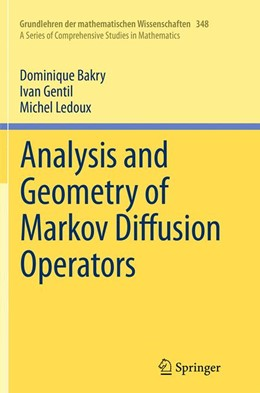 Abbildung von Bakry / Gentil / Ledoux | Analysis and Geometry of Markov Diffusion Operators | Softcover reprint of the original 1st ed. 2014 | 2016 | 348