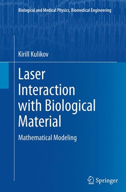 Abbildung von Kulikov | Laser Interaction with Biological Material | Softcover reprint of the original 1st ed. 2014 | 2016 | Mathematical Modeling
