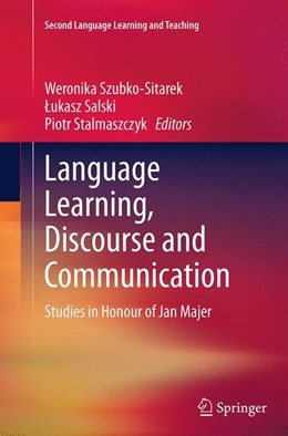 Abbildung von Szubko-Sitarek / Salski / Stalmaszczyk | Language Learning, Discourse and Communication | Softcover reprint of the original 1st ed. 2014 | 2016 | Studies in Honour of Jan Majer
