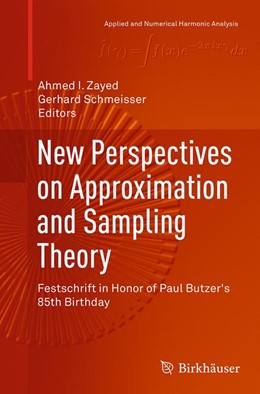 Abbildung von Zayed / Schmeisser | New Perspectives on Approximation and Sampling Theory | Softcover reprint of the original 1st ed. 2014 | 2016 | Festschrift in Honor of Paul B...
