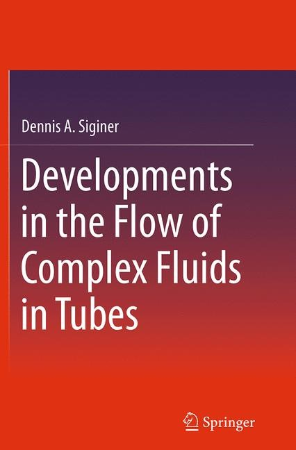 Abbildung von Siginer | Developments in the Flow of Complex Fluids in Tubes | Softcover reprint of the original 1st ed. 2015 | 2016