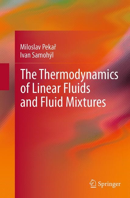 Abbildung von Pekar / Samohýl | The Thermodynamics of Linear Fluids and Fluid Mixtures | Softcover reprint of the original 1st ed. 2014 | 2016