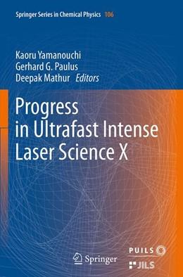Abbildung von Yamanouchi / Paulus / Mathur | Progress in Ultrafast Intense Laser Science | Softcover reprint of the original 1st ed. 2014 | 2016 | Volume X