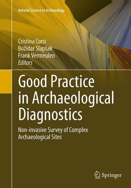 Abbildung von Corsi / Slapšak / Vermeulen | Good Practice in Archaeological Diagnostics | Softcover reprint of the original 1st ed. 2013 | 2016