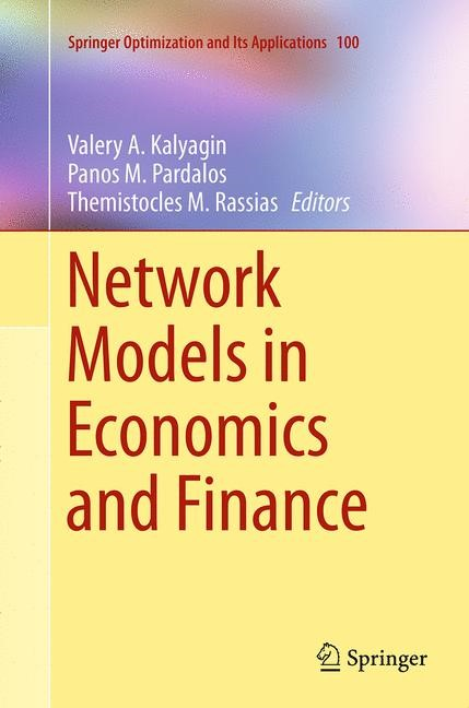 Network Models in Economics and Finance | Kalyagin / Pardalos / Rassias | Softcover reprint of the original 1st ed. 2014, 2016 | Buch (Cover)