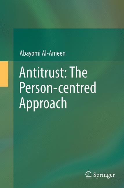 Abbildung von Al-Ameen   Antitrust: The Person-centred Approach   Softcover reprint of the original 1st ed. 2014   2016