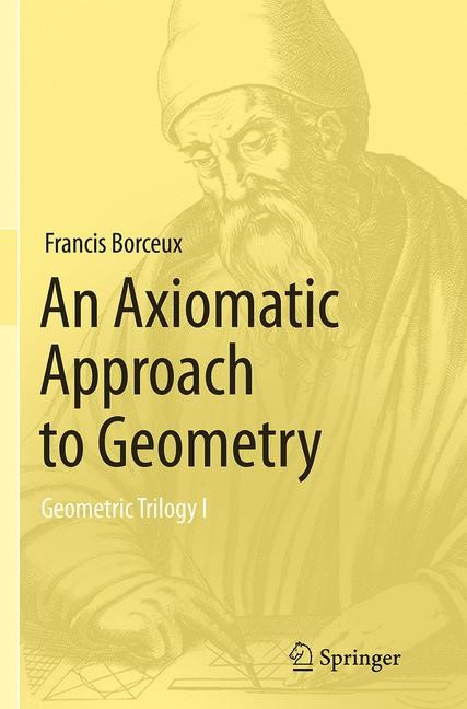 Abbildung von Borceux | An Axiomatic Approach to Geometry | Softcover reprint of the original 1st ed. 2014 | 2016
