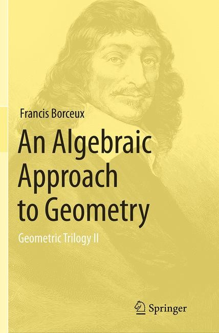 An Algebraic Approach to Geometry | Borceux | Softcover reprint of the original 1st ed. 2014, 2016 | Buch (Cover)
