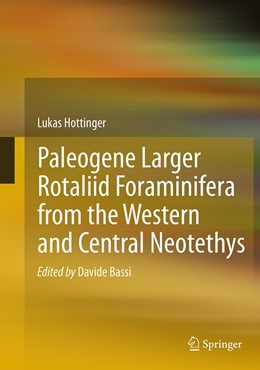 Abbildung von Hottinger / Bassi | Paleogene larger rotaliid foraminifera from the western and central Neotethys | Softcover reprint of the original 1st ed. 2014 | 2016