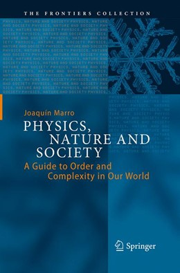 Abbildung von Marro | Physics, Nature and Society | Softcover reprint of the original 1st ed. 2014 | 2016 | A Guide to Order and Complexit...